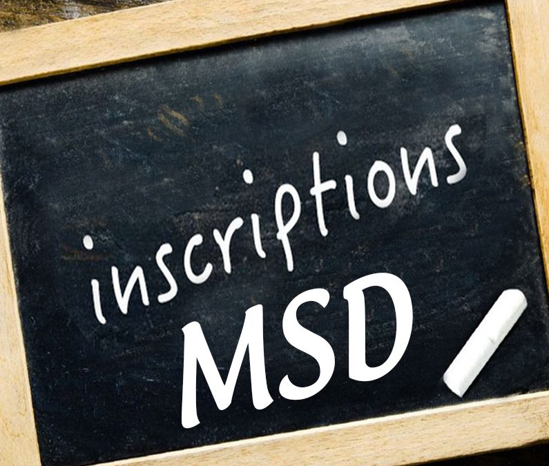inscriptions MSD